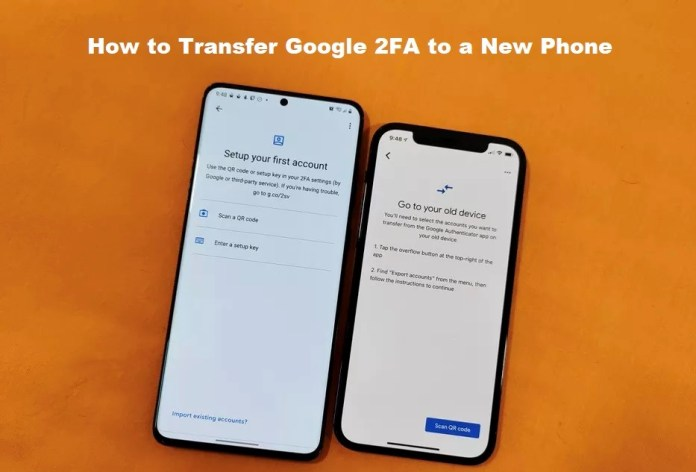 How to Transfer Google 2FA to a New Phone