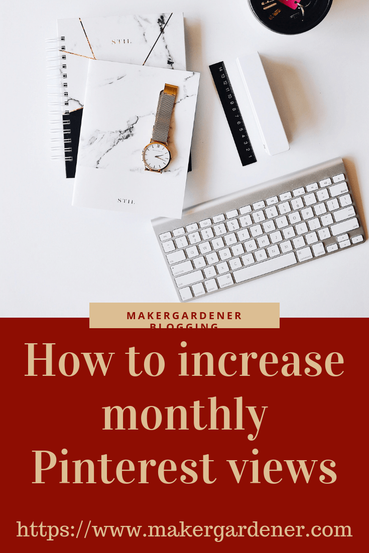 how to increase monthly views on Pinterest