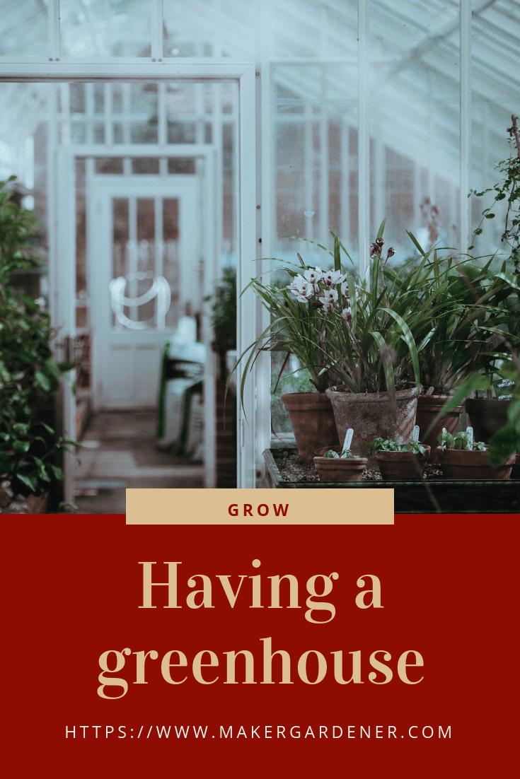 having a greenhouse