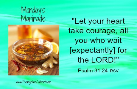 Monday's Marinade - hope and courage