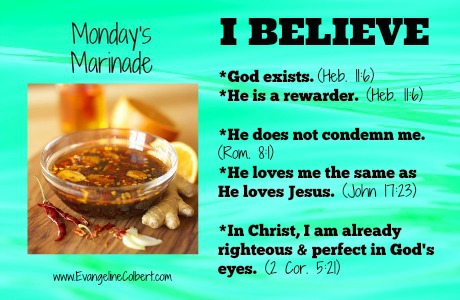 Monday's Marinade- I BELIEVE