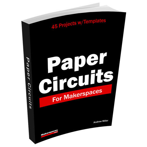 paper circuits project book for makerspaces stem education