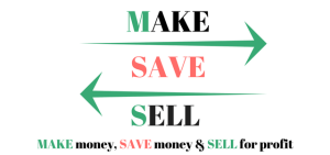 How to make money, save money and sell for profit
