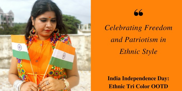 India Independence Day: Ethnic Tri Color OOTD