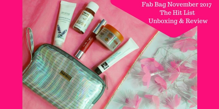 Fab Bag November 2017 | The Hit List | Unboxing & Review