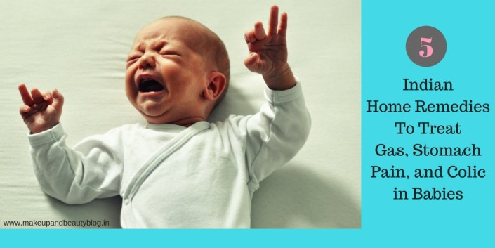 5 Indian Home Remedies To Treat Gas, Stomach Pain, and Colic in Babies