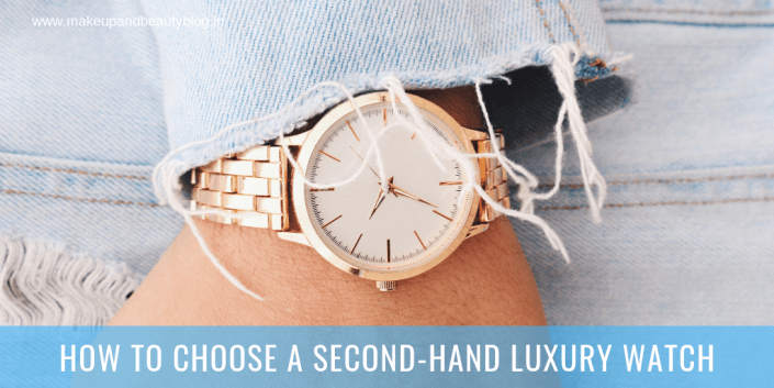 How To Choose A Second-Hand Luxury Watch