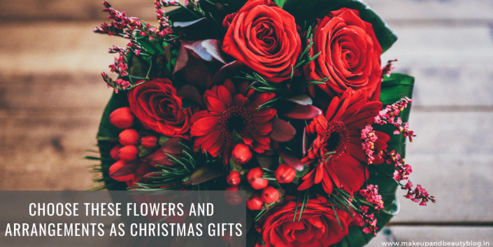 Choose These Flowers And Arrangements As Christmas Gifts