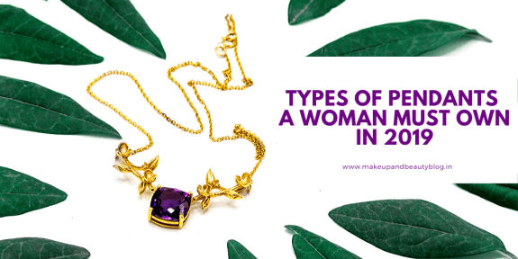 Types of Pendants A Woman Must Own in 2019