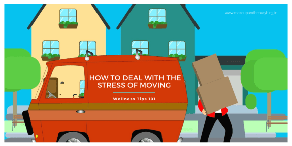 Wellness Tips 101: How To Deal With The Stress Of Moving