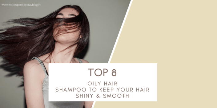 Top 8 Oily Hair Shampoo To Keep Your Hair Shiny & Smooth