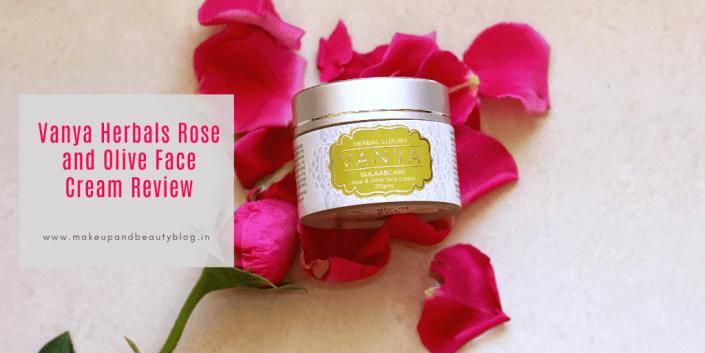 Vanya Herbals Rose and Olive Face Cream Review