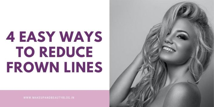 4 Easy Ways To Reduce Frown Lines