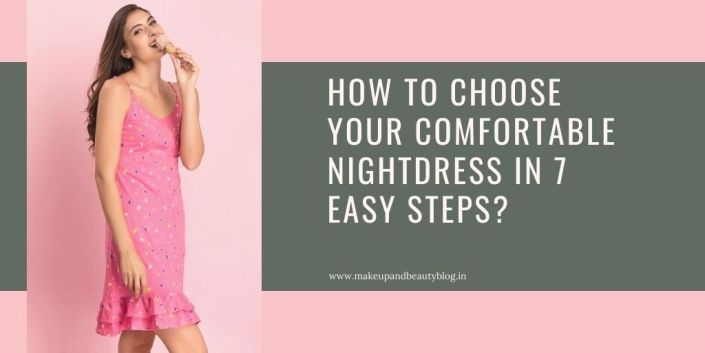 How To Choose Your Comfortable Nightdress In 7 Easy Steps?