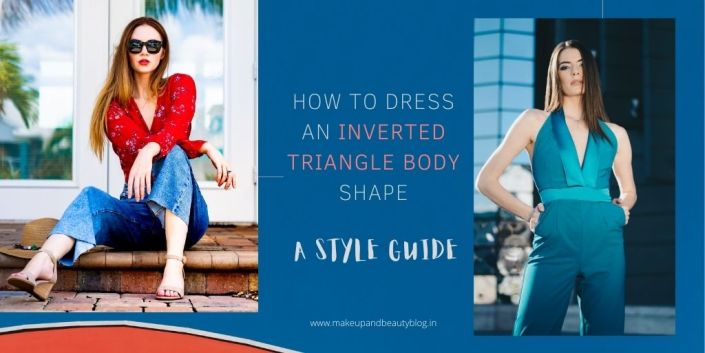 How to Dress an Inverted Triangle Body Shape: A Style Guide