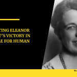Documenting Eleanor Roosevelt's Victory in the Battle for Human Rights