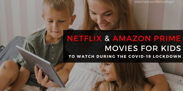 8 Netflix And Amazon Prime Movies for Kids to Watch During The COVID-19 Lockdown