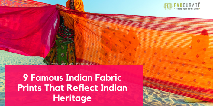 9 Famous Indian Fabric Prints That Reflect Indian Heritage| Fabcurate