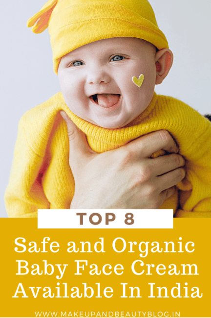 Top 8 Safe and Organic Baby Face Cream Available In India