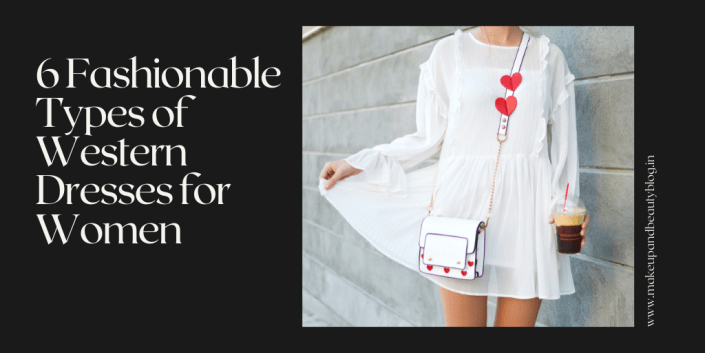 6 Fashionable Types of Western Dresses for Women