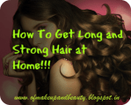 How To Get Long and Strong Hair at Home