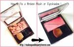 How to Fix a broken Blush or Eyeshadow DIY