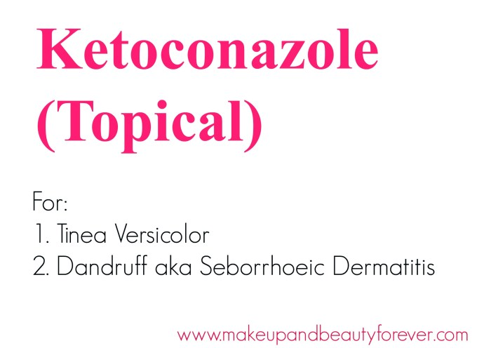 Ketoconazole Uses for Pityriasis aka Tinea Versicolor and Dandruff aka Seborrhoeic Dermatitis