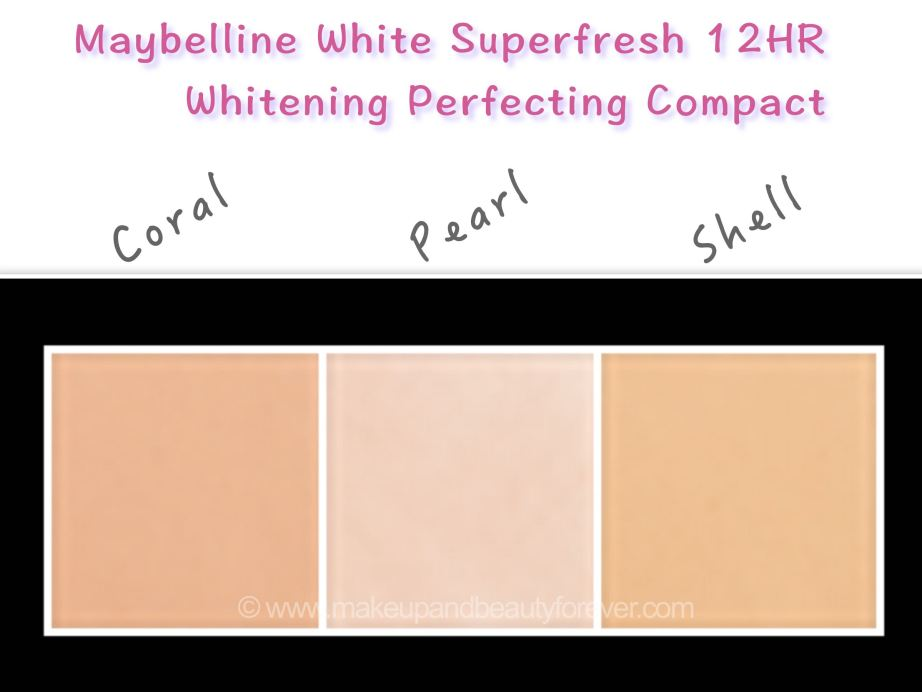 Maybelline White Superfresh 12HR Whitening Perfecting Compact Review Shades Coral Pearl Shell Swatches Makeup blog