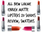All New Lakme Enrich Matte Lipsticks 20 Shades Review, Swatches