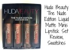 Huda Beauty The Nude Edition Liquid Matte Minis Lipstick Set Review, Swatches