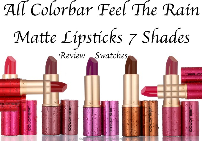 All Colorbar Feel The Rain Matte Lipsticks 7 Shades Review, Swatches Thunder 01 Storm 02 Lightening 03 Drizzle 04 Shower 05 Damp 06 Hail 07