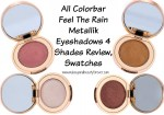 All Colorbar Feel The Rain Metallik Eyeshadows 4 Shades Review, Swatches