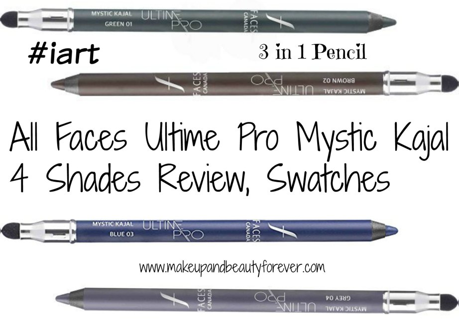 All Faces Ultime Pro Mystic Kajal 4 Shades Review, Swatches Green Brown Blue Grey