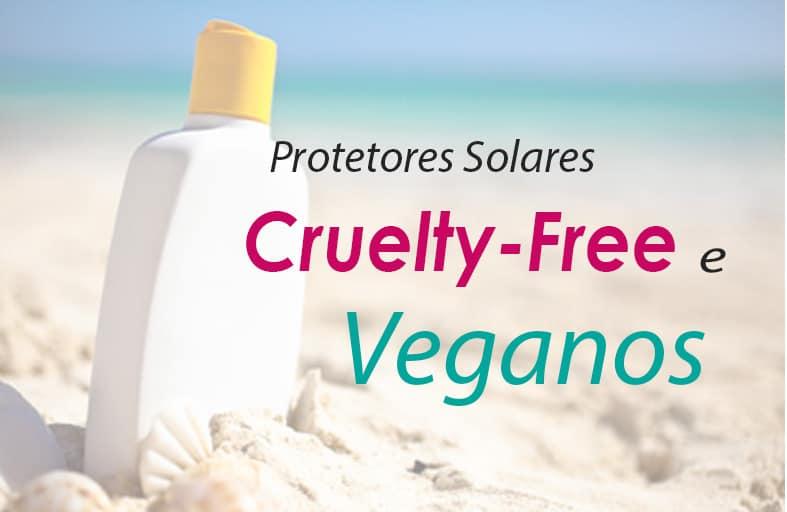 11 Marcas com Protetores Solares – Cruelty free e Vegan