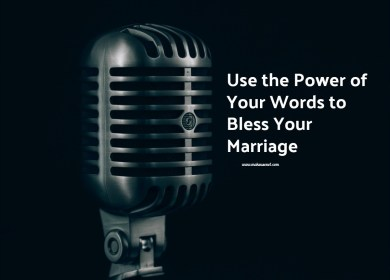 Use Your Words to Bless Your Marriage