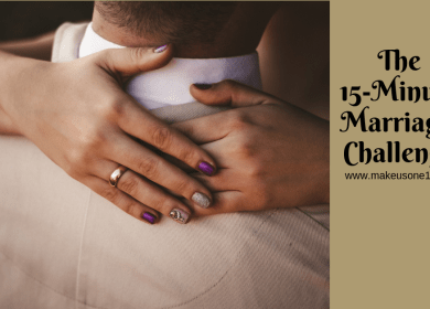 Take the 15-Minute Marriage Challenge