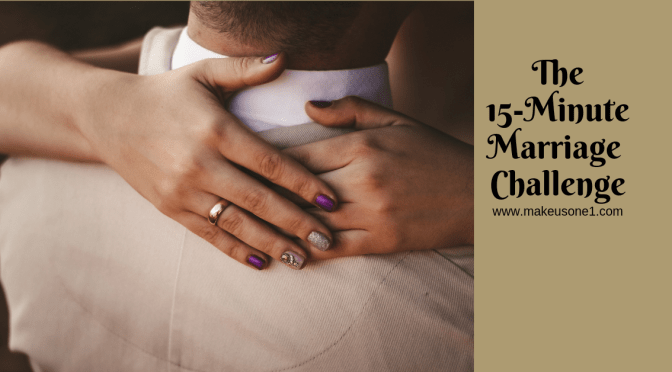 The 15-Minute Marriage Challenge