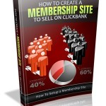 How To Create A Membership Site To Sell On Clickbank