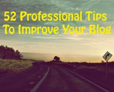 52 Professional Tips To Improve Your Blog