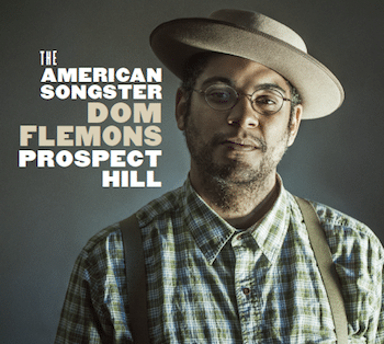 Dom Flemons The American Songster: Prospect Hill