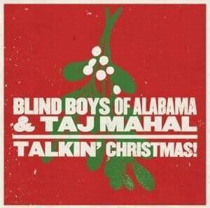 Blind Boys - Taj - Talkin' Christmas