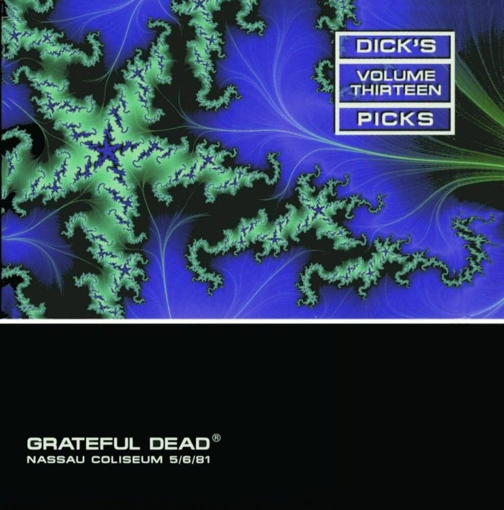 Gratefiul Dead Dick's Picks 13 Nassau Coliseum 1981