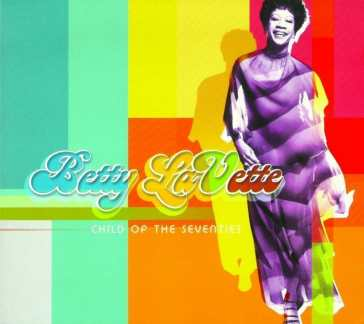 Betty LaVette Child of the 70's