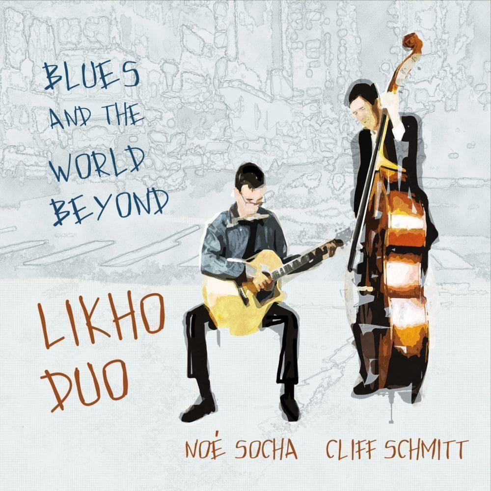 Likho Duo  Blues and the World Beyond