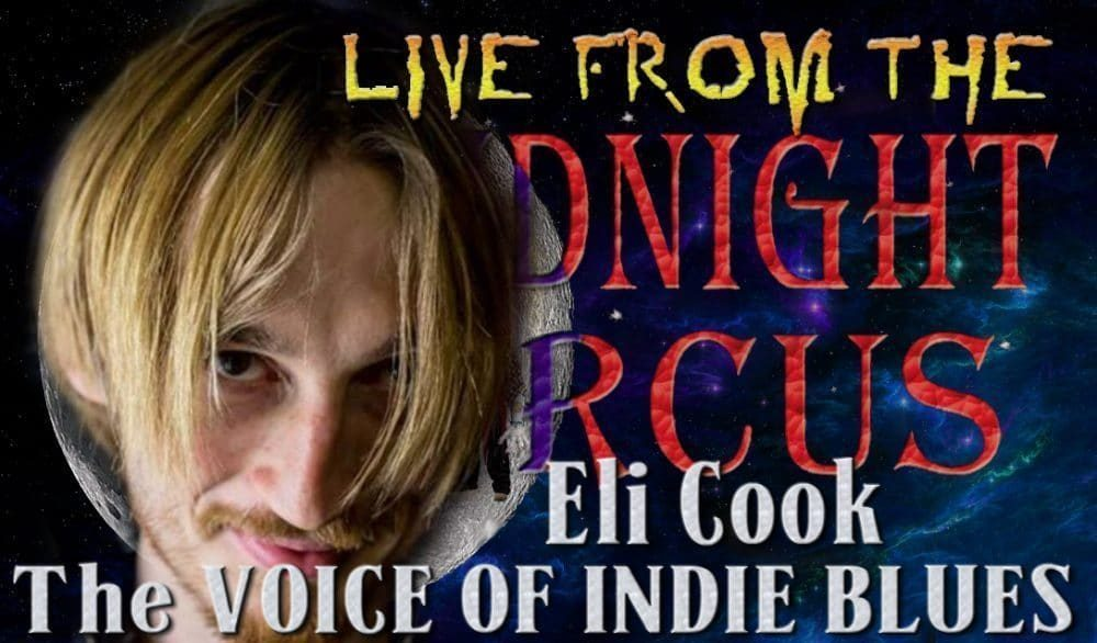 LIVE from the Midnight Circus Featuring Eli Cook