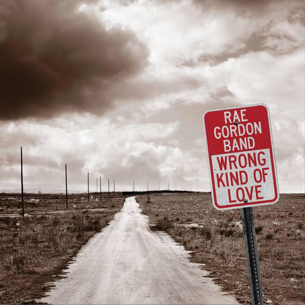 Rae Gordon Band - Wrong Kind of Love(2019)