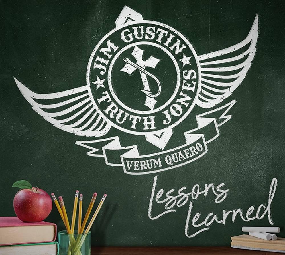 Jim Gustin & Truth Jones Lessons Learned