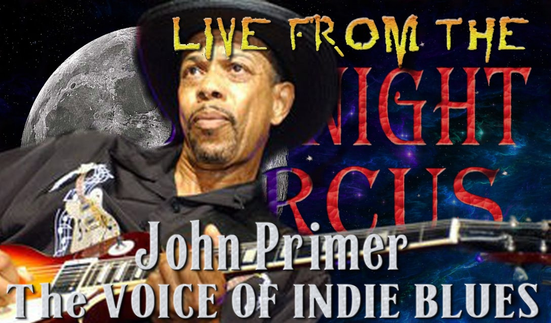 LIVE from the Midnight Circus Featuring John Primer