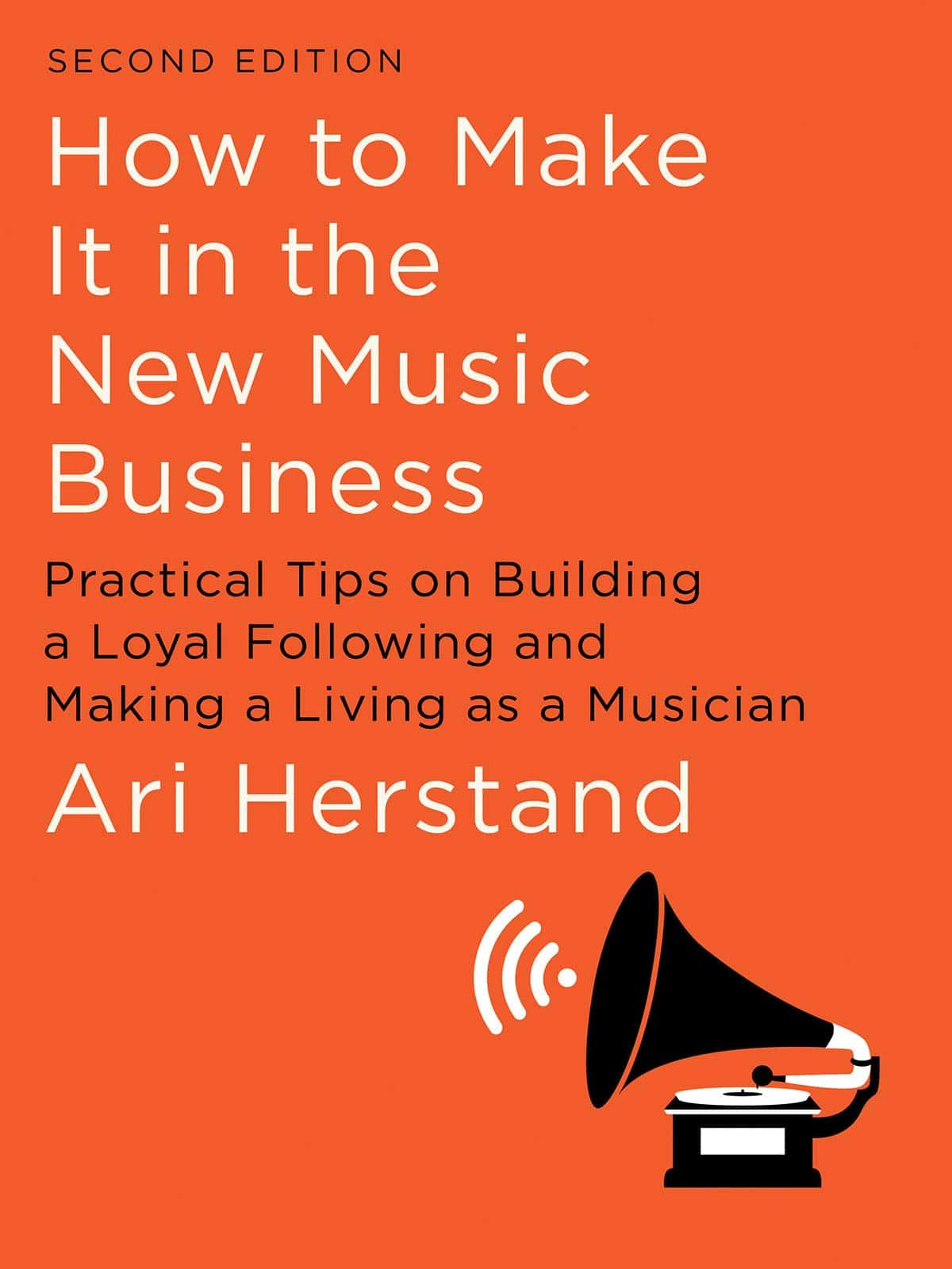 How to Make it in the New Music Business - Book Review