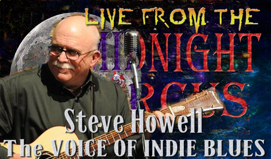 LIVE from the Midnight Circus Featuring Steve Howell